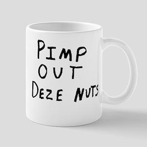 Pimp Out Deze Nuts Mug