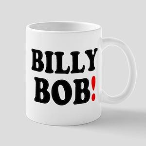 BILLY BOB! Small Mug