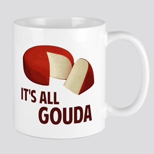 It's All Good With Gouda Cheese Mugs
