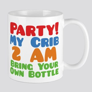 Party My Crib 2 AM BYOB Mug