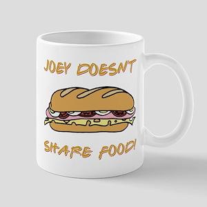 JOEY DOESNT SHARE FOOD! Mugs
