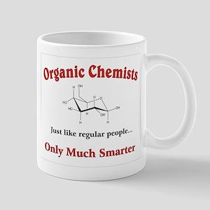 Organic Chemists just like regular people Mugs
