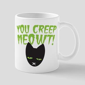 You CREEP MEOWT! funny Halloween black cat Mugs