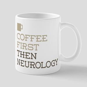 Coffee Then Neurology Mugs