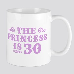 The Princess is 30 Mug