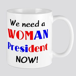 need woman president 11 oz Ceramic Mug