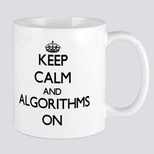 Keep Calm and Algorithms ON Mug