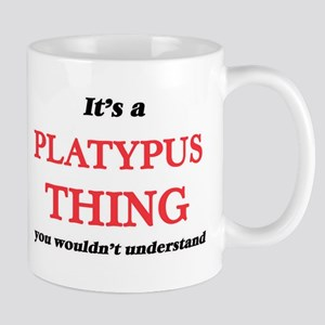 It's a Platypus thing, you wouldn't u Mugs