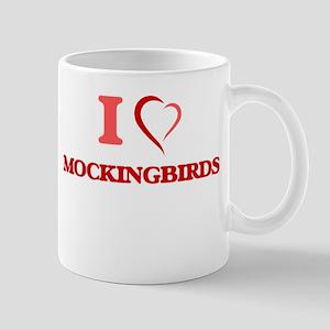 I Love Mockingbirds Mugs