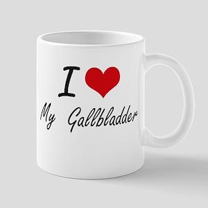 I Love My Gallbladder Mugs
