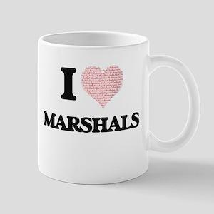 I love Marshals (Heart made from words) Mugs