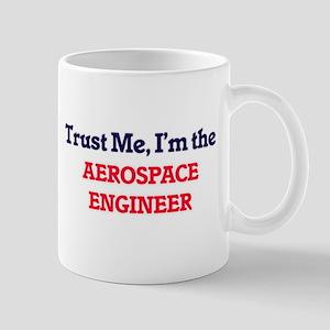 Trust me, I'm the Aerospace Engineer Mugs