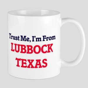 Trust Me, I'm from Lubbock Texas Mugs