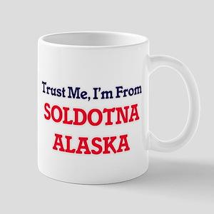 Trust Me, I'm from Soldotna Alaska Mugs