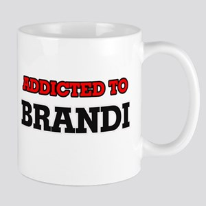 Addicted to Brandi Mugs