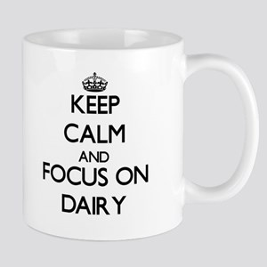 Keep Calm and focus on Dairy Mugs