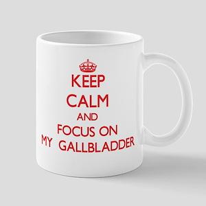 Keep Calm and focus on My Gallbladder Mugs