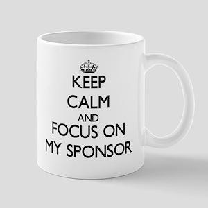 Keep Calm and focus on My Sponsor Mugs