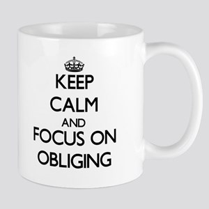 Keep Calm and focus on Obliging Mugs