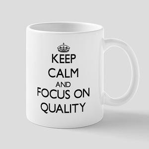 Keep Calm and focus on Quality Mugs