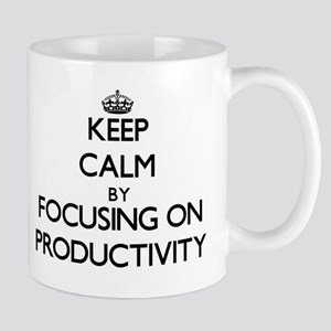 Keep Calm by focusing on Productivity Mugs