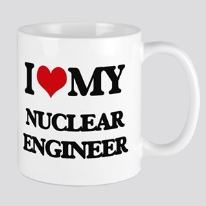 I love my Nuclear Engineer Mugs