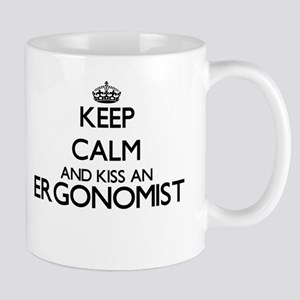 Keep calm and kiss an Ergonomist Mugs