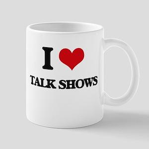 I love Talk Shows Mugs