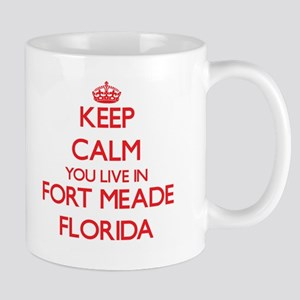Keep calm you live in Fort Meade Florida Mugs