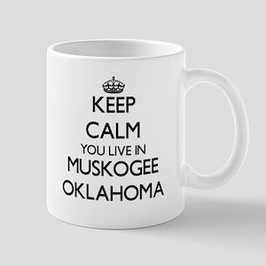 Keep calm you live in Muskogee Oklahoma Mugs