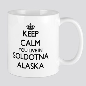 Keep calm you live in Soldotna Alaska Mugs