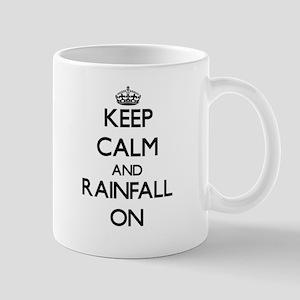 Keep Calm and Rainfall ON Mugs