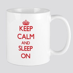 Keep Calm and Sleep ON Mugs