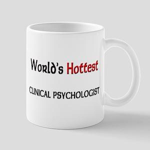 World's Hottest Clinical Psychologist Mug