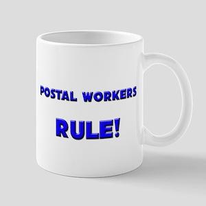 Postal Workers Rule! Mug
