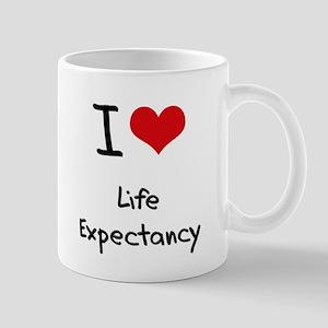 I Love Life Expectancy Mug