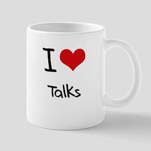 I love Talks Mug