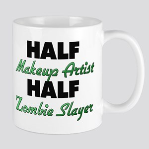 Half Makeup Artist Half Zombie Slayer Mugs