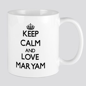 Keep Calm and Love Maryam Mugs