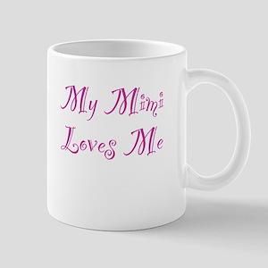 My Mimi Loves Me 11 oz Ceramic Mug