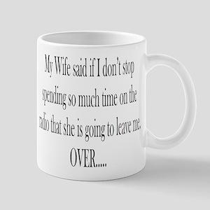 My Wife said Mug