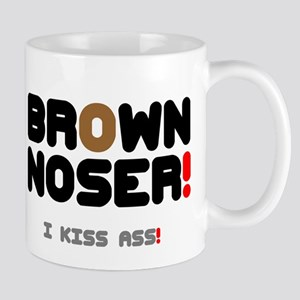 BROWN NOSER! - I KISS ASS! Small Mug