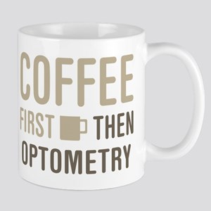 Coffee Then Optometry Mugs