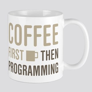 Coffee Then Programming Mugs