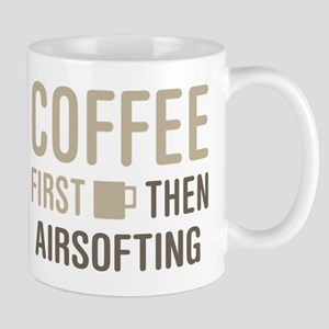Coffee Then Airsofting Mugs