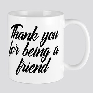 Thank You For Being a Friend 11 oz Ceramic Mug