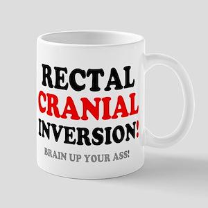 RECTAL CRANIAL IVERSION - BRAIN UP YOUR ASS! Mugs