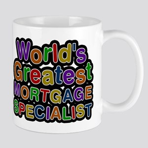 Worlds Greatest MORTGAGE SPECIALIST Mugs