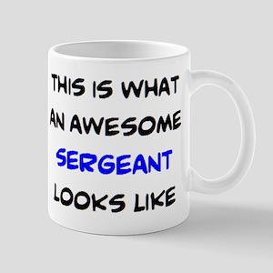 awesome sergeant4 11 oz Ceramic Mug