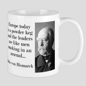 Europe Today Is A Powder Keg - Bismarck Mugs